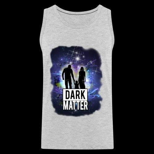 Dark Matter - Men's Premium Tank