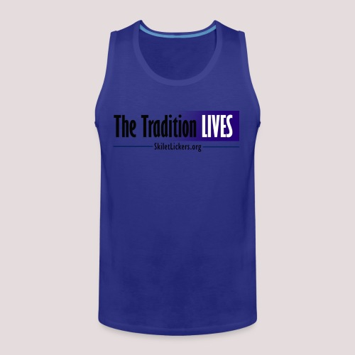 The Tradition Lives - Men's Premium Tank