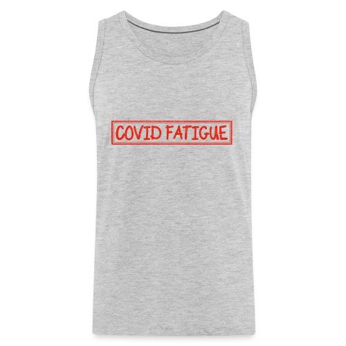 COVID fATIQUE - Men's Premium Tank