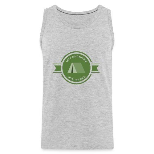 Let's go Camping Into the Wild T-shirt - Men's Premium Tank