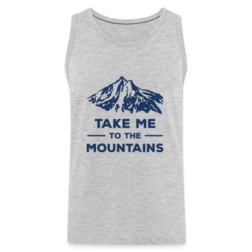 Take me to the mountains T-shirt - Men's Premium Tank