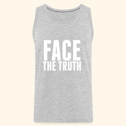 Face The Truth - Men's Premium Tank