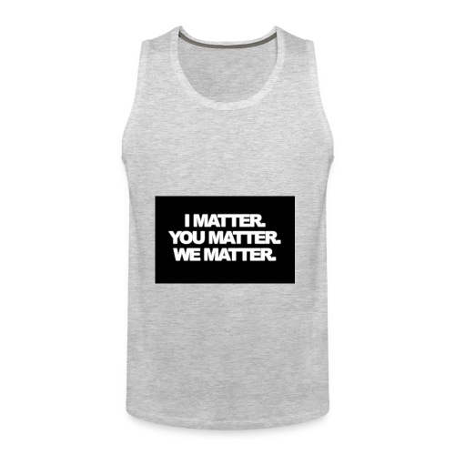 We matter - Men's Premium Tank