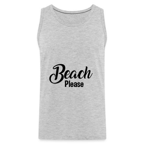 Beach Please - Men's Premium Tank