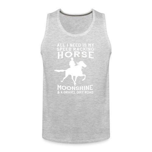 All I Need is my Speed Racking Horse - Men's Premium Tank