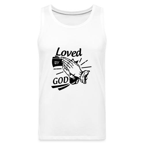 Loved By God (Black Letters) - Men's Premium Tank