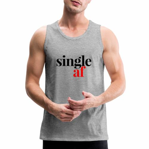 SINGLE AF - Men's Premium Tank