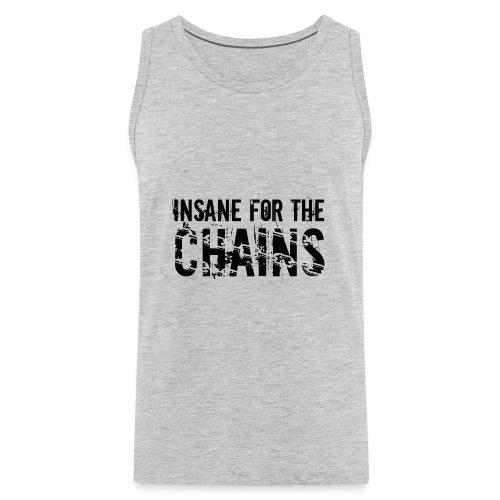 Insane For the Chains Disc Golf Black Print - Men's Premium Tank