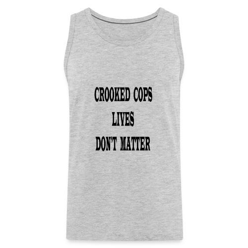 crooked cops - Men's Premium Tank