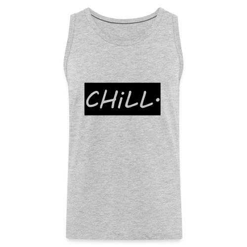 CHILL. - Men's Premium Tank