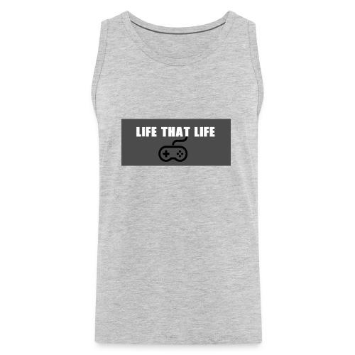 Life That Life - Men's Premium Tank