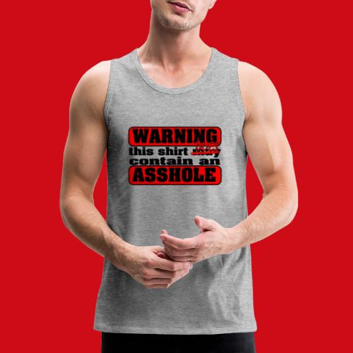 The Shirt Does Contain an A*&hole - Men's Premium Tank
