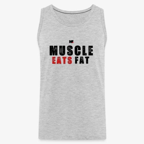 Muscle Eats Fat (Black & Red) - Men's Premium Tank