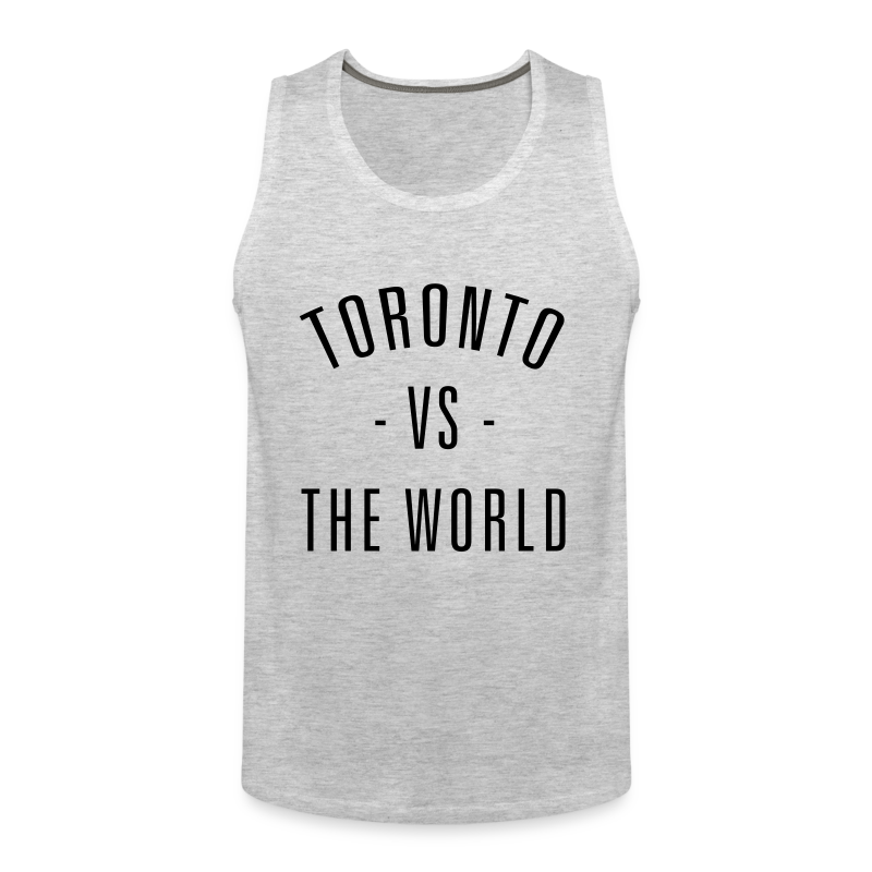 Toronto vs. The World - Men's Premium Tank