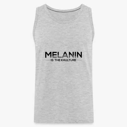 Melanin is the Khulture - Men's Premium Tank
