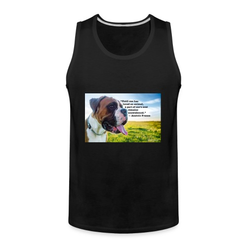 Until one has loved an animal - Men's Premium Tank