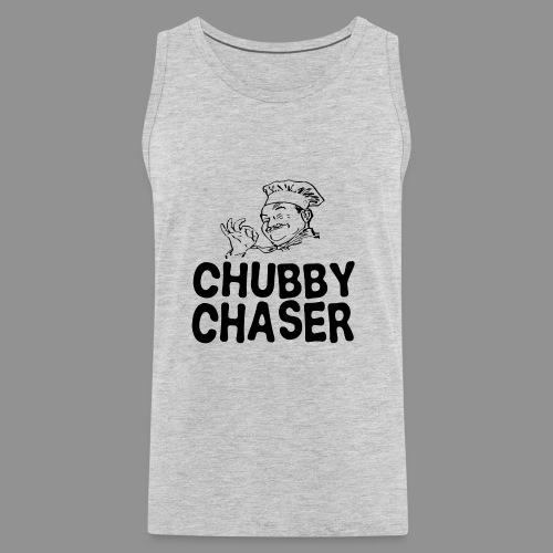 chubby chaser - Men's Premium Tank