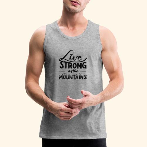 LIVE STRONG - Men's Premium Tank