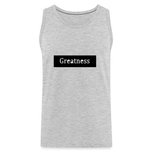 Greatness - Men's Premium Tank