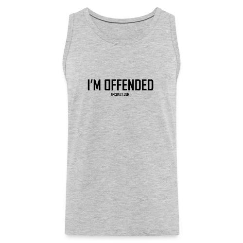 I m Offended but in Dark - Men's Premium Tank