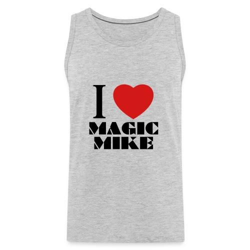 I Love Magic Mike T-Shirt - Men's Premium Tank