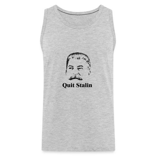 Quit Stalin - Men's Premium Tank
