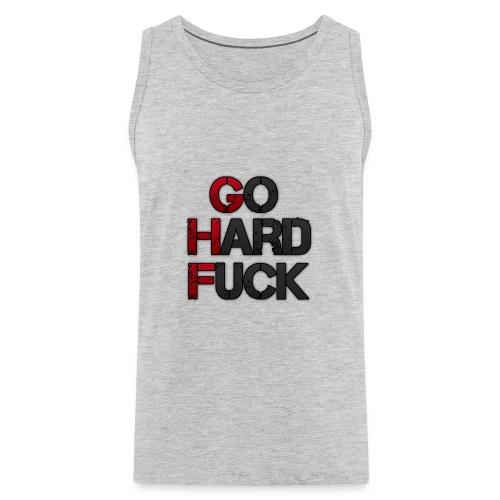 GO HARD FUCK - Men's Premium Tank