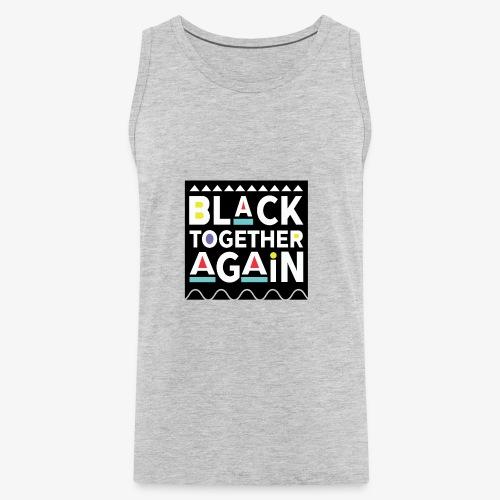 Black Together Again - Men's Premium Tank