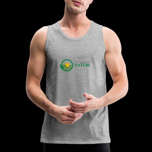 What is the NATURE of NATURE? It's MANUFACTURED! - Men's Premium Tank