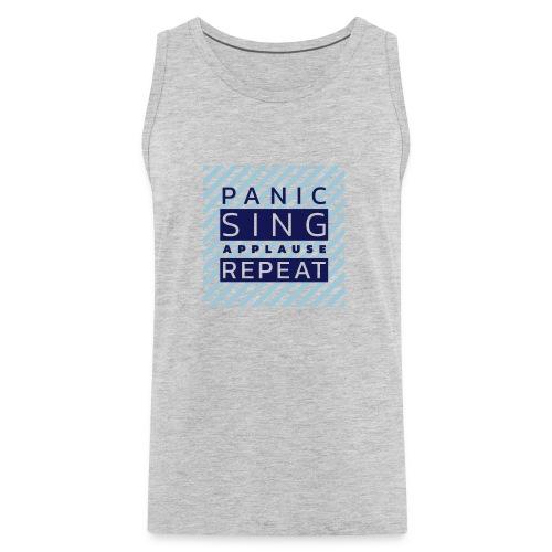 Panic — Sing — Applause — Repeat (duotone) - Men's Premium Tank