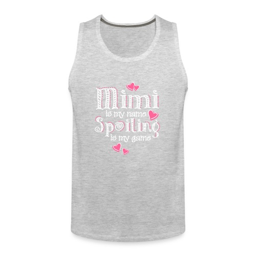 Mimi is my name Spoiling is my game :3 - Men's Premium Tank