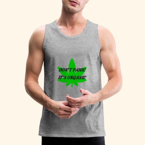 Don't Panic it's organic - tshirt/hoodie/sweater - Men's Premium Tank