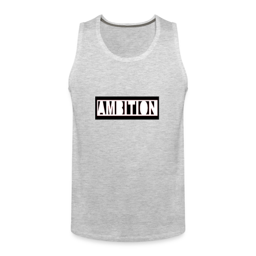 Ambition - Men's Premium Tank
