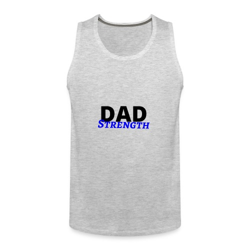 Dad Strength - father Kid's love - I love daddy - Men's Premium Tank