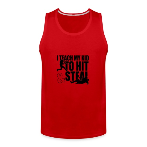 I Teach My Kid to Hit and Steal Baseball - Men's Premium Tank