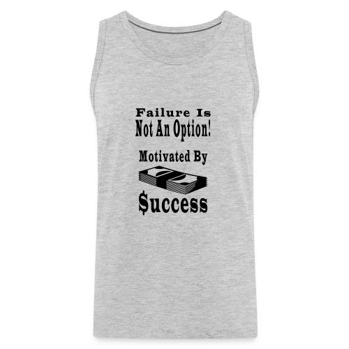 Motivated By Success - Men's Premium Tank