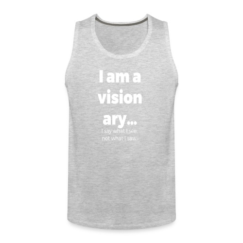 I AM A VISIONARY - Men's Premium Tank