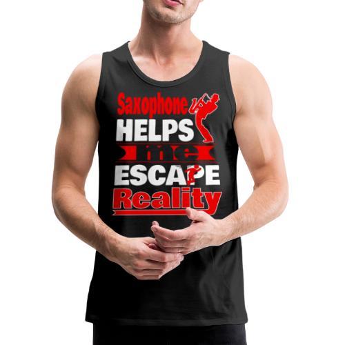 Saxophone Helps Me Escape Reality T shirt - Men's Premium Tank