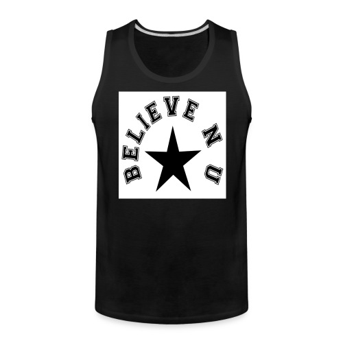 Believe N U - Men's Premium Tank