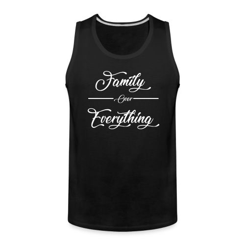 Family Over Everything No Effects - Men's Premium Tank