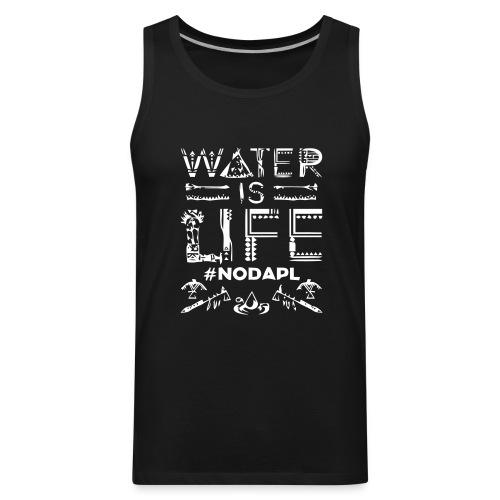 Water is Life #NoDAPL - Men's Premium Tank