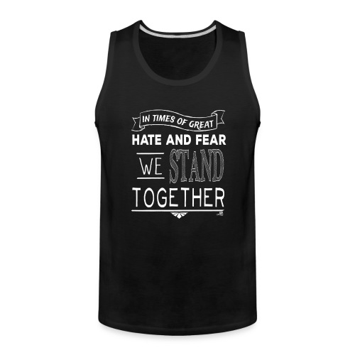 We Stand Together - Streetwear - Men's Premium Tank