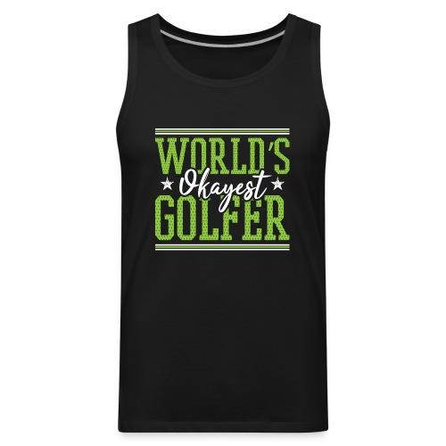 World's Okayest Golfer - Men's Premium Tank