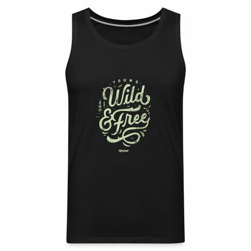 Wild Series - Young, Wild & Free - Men's Premium Tank