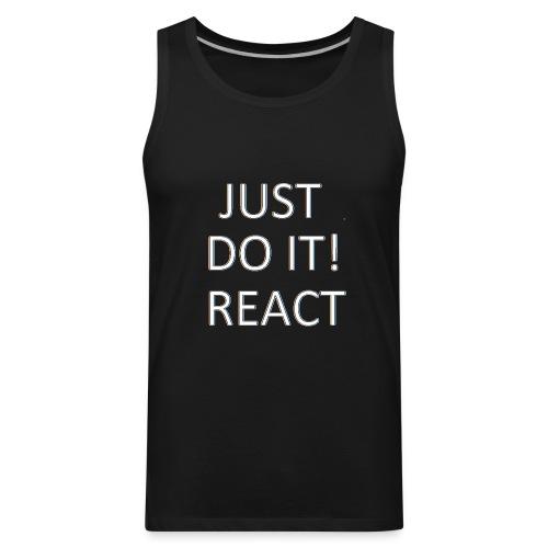 just do it react white - Men's Premium Tank