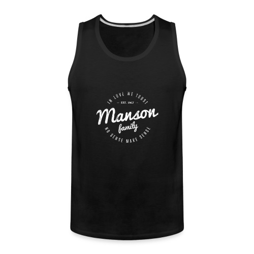 Manson Family - No Senses make sense - Men's Premium Tank