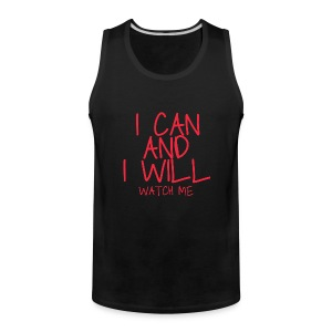 I CAN AND I WILL WATCH ME - Men's Premium Tank