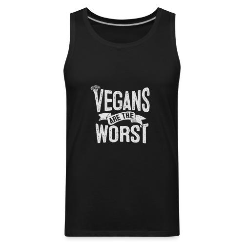 Vegans are the Worst - Men's Premium Tank