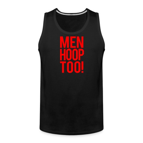 Red - Men Hoop Too! - Men's Premium Tank