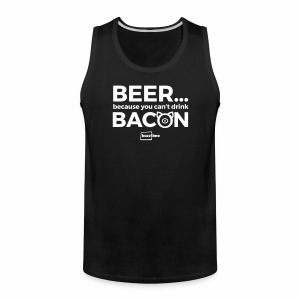 You Can't Drink Bacon - Men's Premium Tank